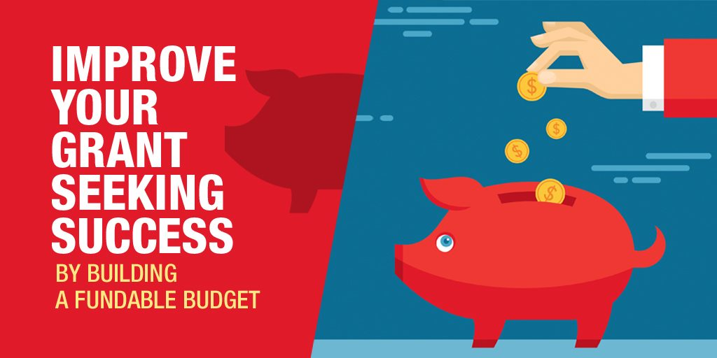 Improve your grant seeking success by building a fundable budget
