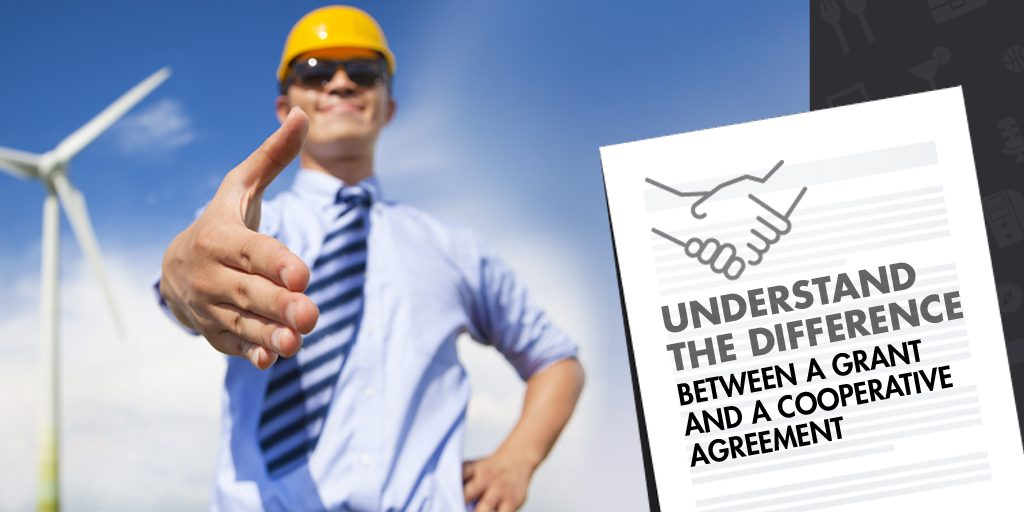 Understand the difference between a grant and a cooperative agreement