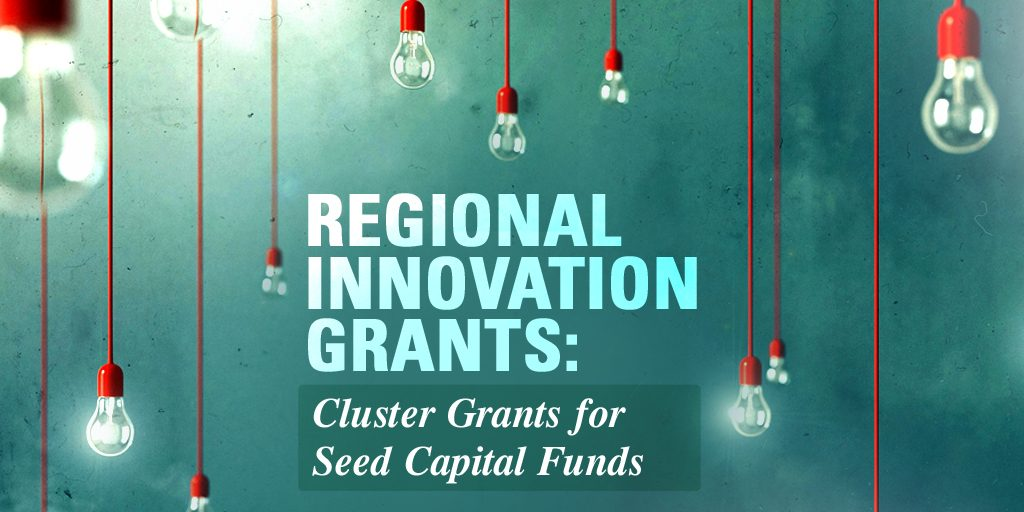 Regional Innovation Grants: Cluster Grants for Seed Capital Funds