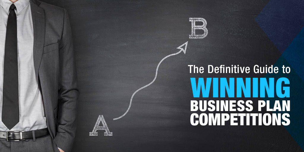 The Definitive Guide to Winning Business Plan Competitions