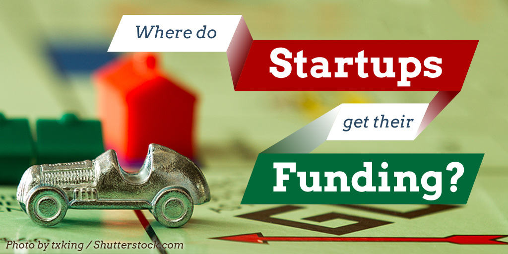 Where do startups get their funding?