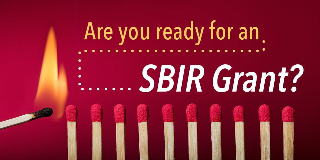 Is your company ready for a Small Business Innovation Research (SBIR) grant?
