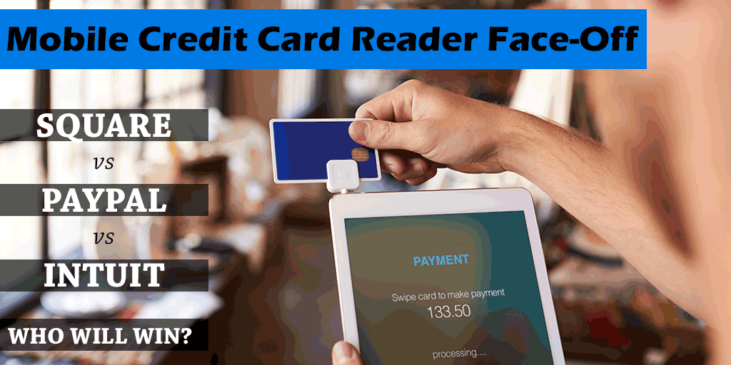 Picking a mobile credit card reader intuit vs square vs etc picking a mobile credit card reader paypal square intuit and more reheart Choice Image